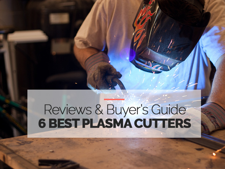 6 Highest Rated Plasma Cutters Reviews and Buying Guide