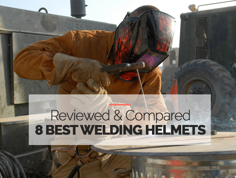 8 best Welding Helmets Compared