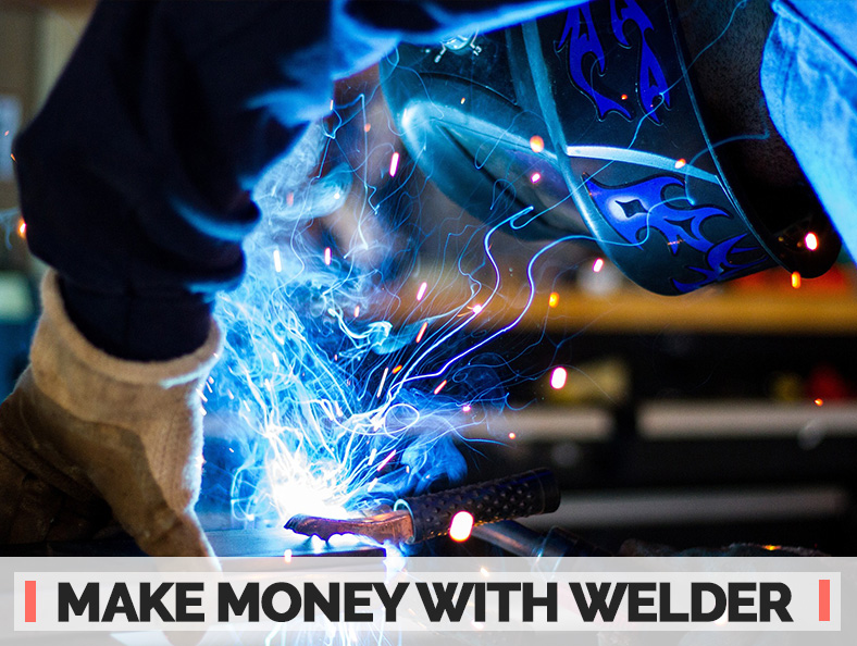 How To Make Money With Welder