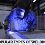The Explanation of Popular Welding Types