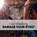 can you damage your eyes by welding
