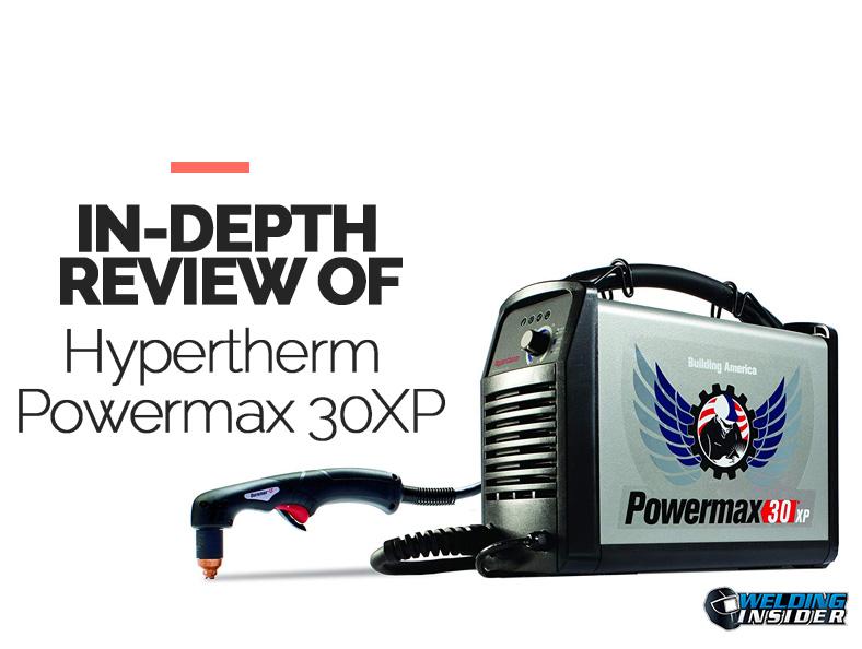 a review of Hypertherm Powermax 30XP plasma cutter