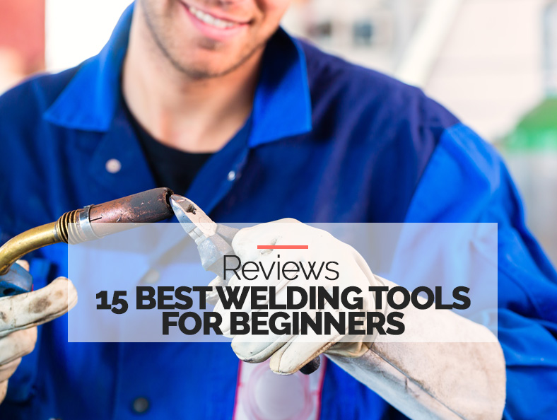 Best Welding Tools for Beginners