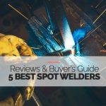 5 Best Spot Welders