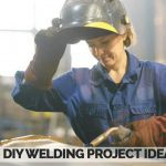50 Best DIY Welding Project Ideas