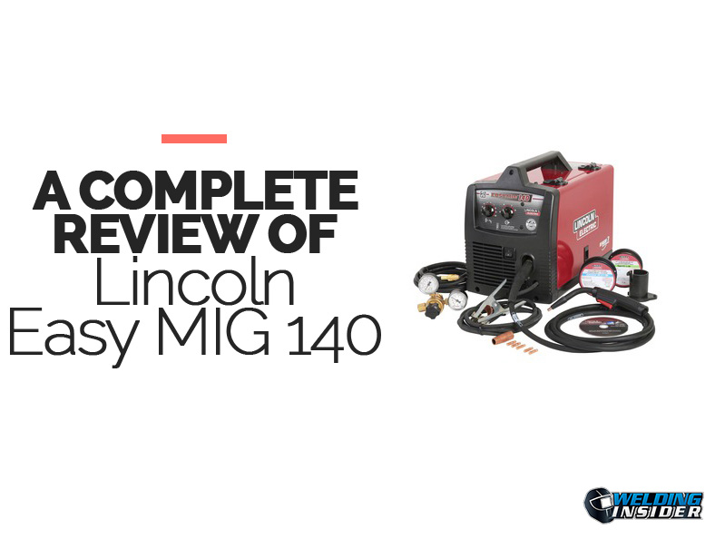 Lincoln Easy MIG 140 Review