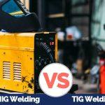 MIG vs. TIG Welding