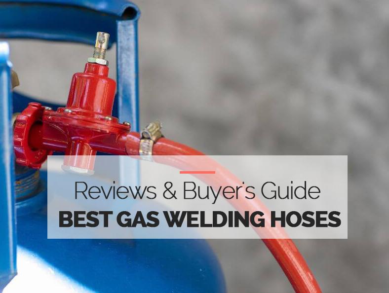 Best Gas Welding Hoses