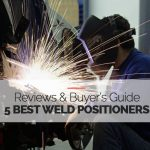 5 Best Weld Positioners