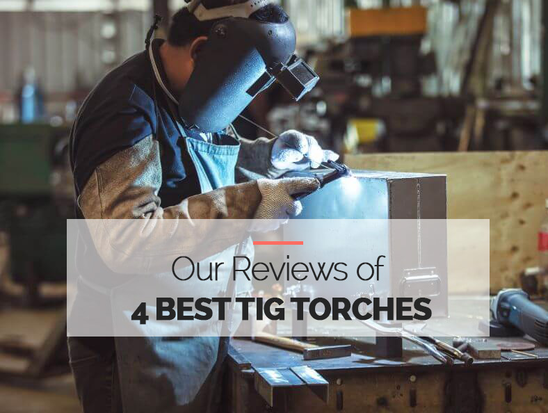 Best TIG Torches