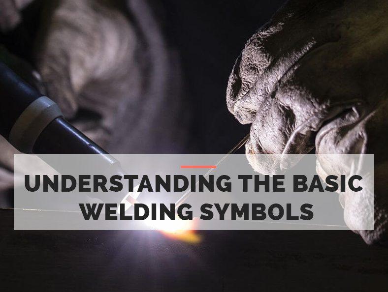 Understanding the Basic Welding Symbols