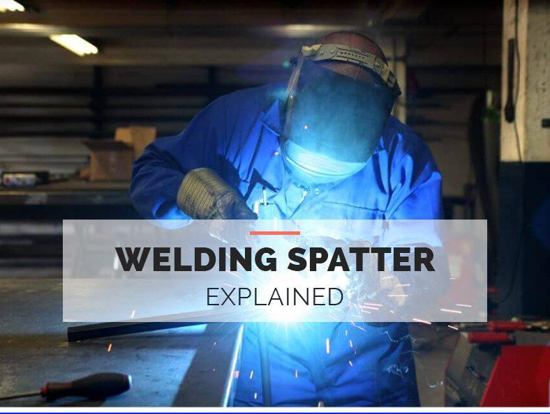 welding spatter explained