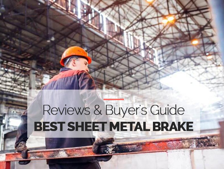 Best Sheet Metal Brake