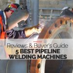 5 Best Pipeline Welding Machines