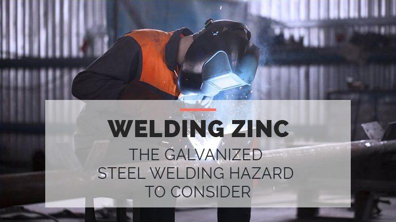the Galvanized Steel Welding Hazard to Consider