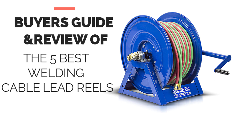 The 5 Best Welding Cable Lead Reels