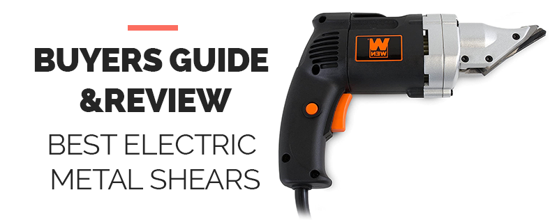 Best Electric Metal Shears
