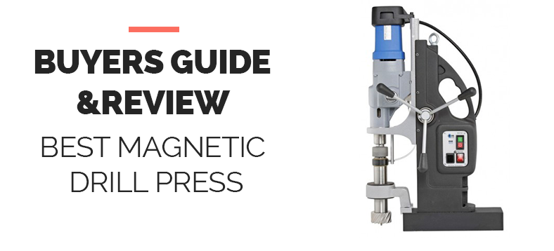 Best Magnetic Drill Press