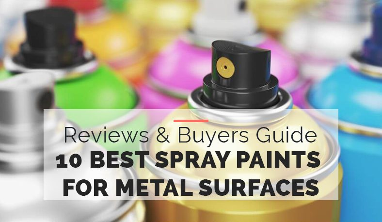 10 Best Spray Paints for Metal Surfaces