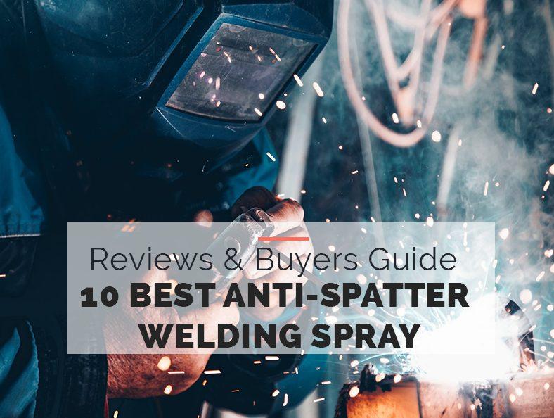 Best Anti-Spatter Welding Spray