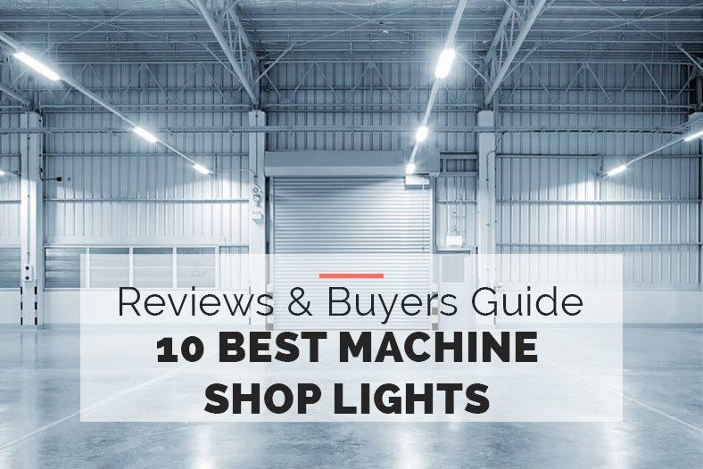 10 Best Machine Shop Lights