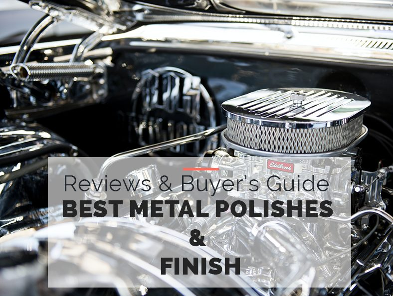 Best Metal Polishes and Finish Guide