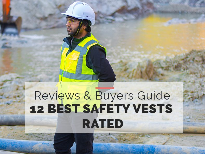 Best Safety Vests Rated Buyers Guide