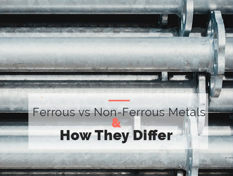 Ferrous vs Non-Ferrous Metals and How They Differ