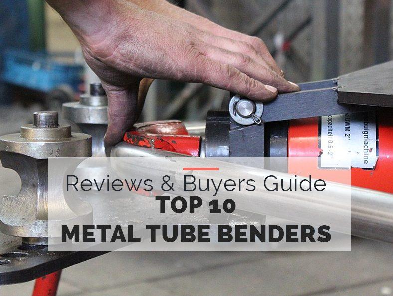 Top 10 Metal Tube Benders Buyers Guide
