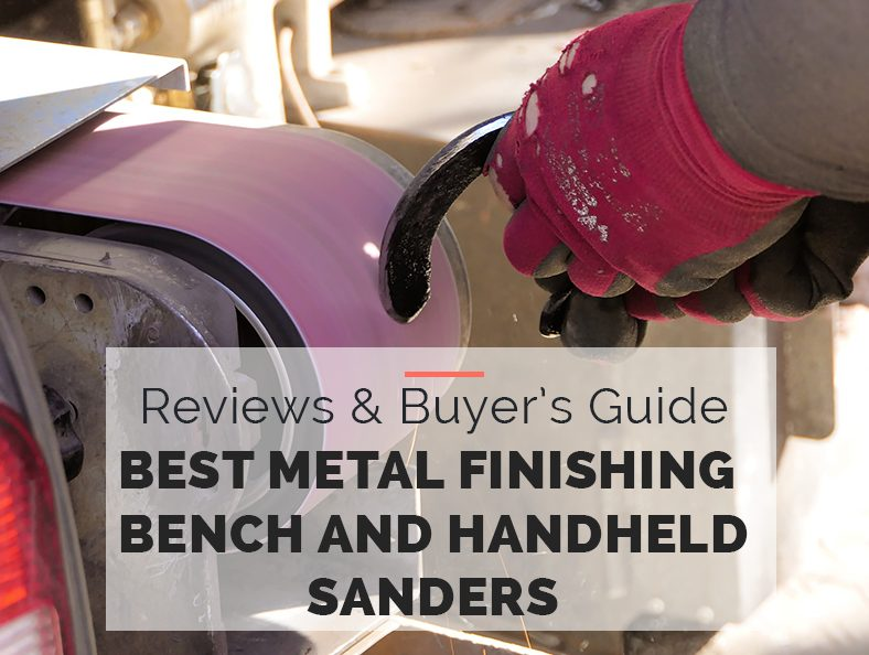 best metal finishing sanders buyers guide bench and handheld