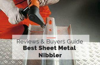 Best Sheet Metal Nibbler Buyers Guide