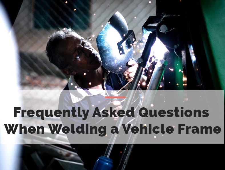 Frequently Asked Questions When Welding a Vehicle Frame
