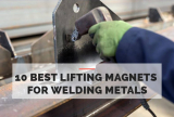10 Best Lifting Magnets for Welding Metals
