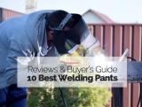 The Top 10 Best Welding Pants for Summer in 2020