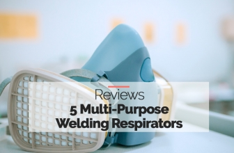 Our Top Rated Multi-Purpose Welding Respirator–5 Reviewed for 2020