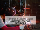 5 Best Flux Core Welders fors 2021 Budget & Pro