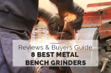 8 Best Metal Bench Grinders for 2021 [Budget and Pro Models]