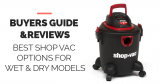 10 Best Shop Vac Options for Wet & Dry Models [2021 Reviews and Buyers Guide]