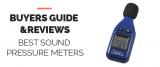 6 Best Sound Pressure Meters [Buyers Guide 2021]