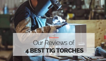 4 Best TIG Torches from Budget to Pro models in 2020
