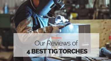 4 Best TIG Torches from Budget to Pro models in 2021
