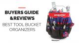 10 Best Tool Bucket Organizers [Buyers Guide 2021]