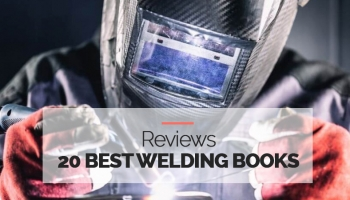 20 Top Rated Welding Books For all Welding Levels in 2020