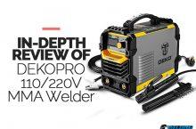 DekoPro 110/220V ARC Stick Welder Buyers Guide