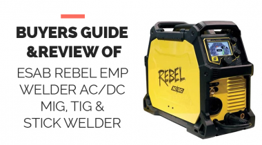 ESAB Rebel Emp Welder Ac/Dc Mig Tig & Stick Welder Buyers Guide 2021