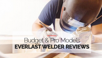 Everlast Welder Reviews Budget & Pro Models for 2020