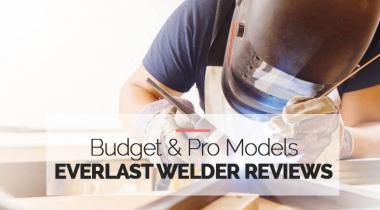 Everlast Welder Reviews Budget & Pro Models for 2021