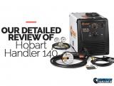 Hobart Handler 140 MIG Welder Review