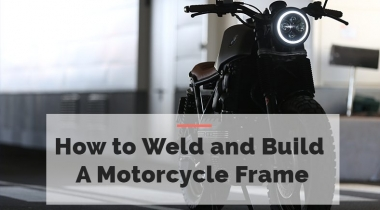 How to Weld a Motorcycle Frame [Build a Bike Frame]