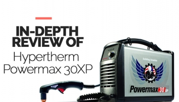 Our Review of Hypertherm Powermax 30XP for 2020